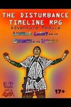 The Disturbance Timeline RPG Adventure Module: Lunatic Larry and the Church of the Insane