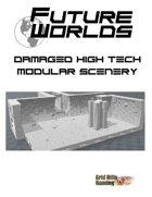 Future Worlds:  Damaged High Tech Modular Scenery Set