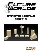 Future Worlds Kickstarter Stretch Goals Part 1