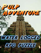 Water Logged - Pulp Adventure RPG Puzzle