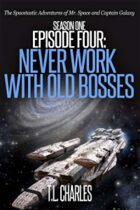 Episode Four: Never Work with Old Bosses