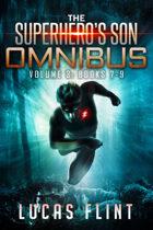 The Superhero's Son Omnibus Volume 3: Books 7-9