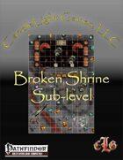 Map- Broken Shrine: Sublevel