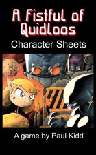 A Fistful of Quidloos - Character Sheets