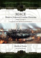 MACE: Massive Armored Combat Elements, Marks I - X