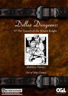 Dollar Dungeons #7 The Tunnels of the Wraith Knight
