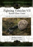 Fighting Vehicles VII :Synod Fleet Units: Compatible with Full Thrust
