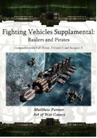 Fighting Vehicles Supplamental: Raiders and Pirates: Compatible with Full Thrust