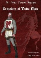Get Some! Fantasy Warfare: The Crusaders of Outre Mare Army List