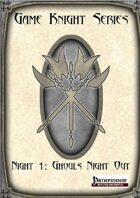 Game Knight Series: Night 1: Ghouls Night Out