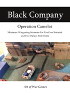 The Black Company: Operation Camelot: Compatible with FiveCore Skirmish and Five Parsecs from Home