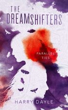 The Dreamshifters: Parallel Ties