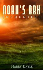 Noah's Ark: Encounters