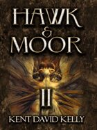 HAWK & MOOR - Book 2 - Deluxe Edition - The Dungeons Deep