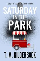 Saturday In The Park - A Justice Security Short Story