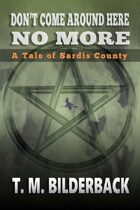 Don't Come Around Here No More - A Tale Of Sardis County