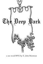 The Deep Dark: 200 Word RPG