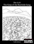 Keep of the Rawhide Gang -- Hex 15.42