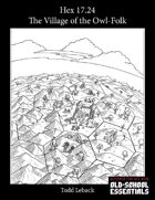 Hex 17.24 -- The Village of the Owl-folk