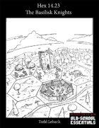 Hex 14.23 -- The Basilisk Knights