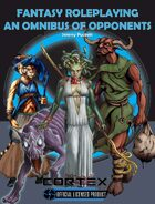 Fantasy Roleplaying: An Omnibus of Opponents