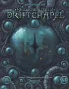 Shadows Over Driftchapel - Adventure Kit