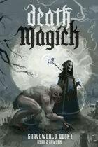 Graveworld Book 1: Death Magick