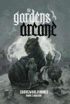 Graveworld Book 2: The Gardens Arcane