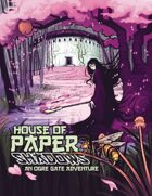 House of Paper Shadows