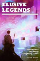 Elusive Legends: Building Story in Tabletop RPGs