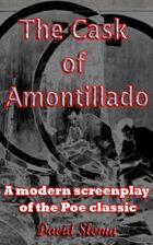 The Cask Of Amontillado - A modern screenplay of the Poe classic