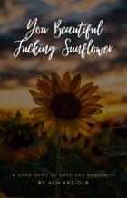 You Beautiful Fucking Sunflower