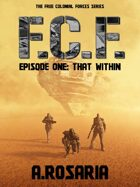 F.C.F. Episode One (That Within)