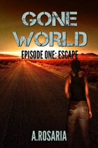Gone World: Episode One (Escape)