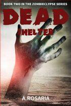 Dead Shelter (Zombieclypse #2)