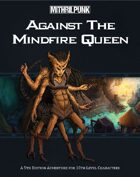 Against the Mindfire Queen