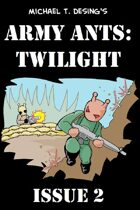 Michael T. Desing's Army Ants: Twilight, Issue 2