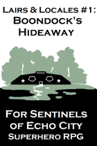 Lairs and Locales #1: For Sentinels of Echo City