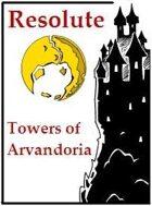 Resolute: Towers of Arvandoria