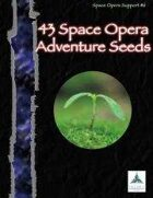 43 Space Opera Adventure Seeds - Space Opera Support #6