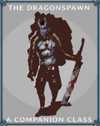 The Dragonspawn - Dungeon World Companion Class