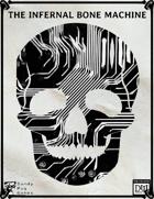 The Infernal Bone Machine