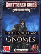 Cultures of Celmae: Gnomes