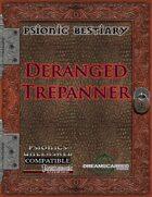 Psionic Bestiary: Deranged Trepanner