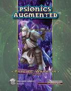 Psionics Augmented: Psychic Warrior