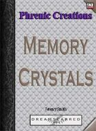Phrenic Creations: Memory Crystals