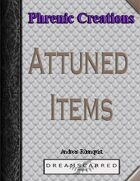 Phrenic Creations: Attuned Items