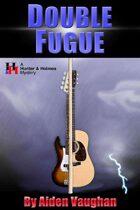 Double Fugue