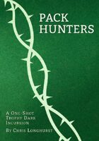 Pack Hunters: An Incursion for Trophy Dark