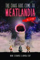 The Chaos Gods Come to Meatlandia